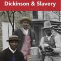Dickinson College in Pennsylvania Examines Its Historical Ties to Slavery