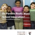 Parents Say They Want School Integration But Their Actions Produce Greater Racial Segregation