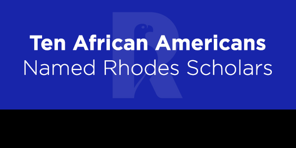 Ten African Americans Are Among This Year's 32 Rhodes Scholars From the United States